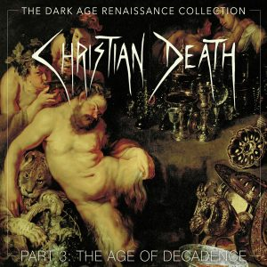 The Dark Age Renaissance Collection, Part 3, The Age Of Decadence